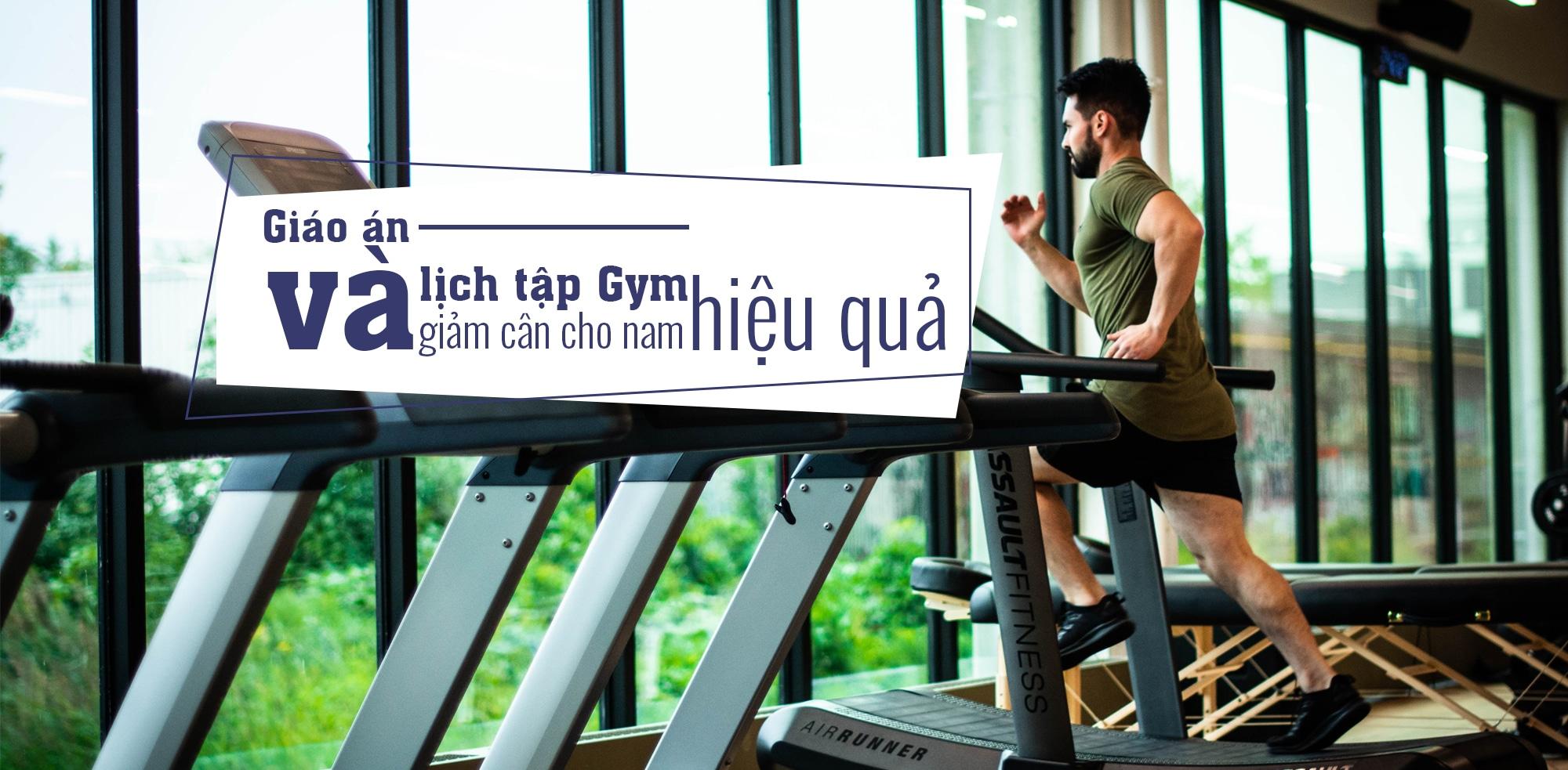 Giáo án và lịch tập gym giảm cân cho nam.