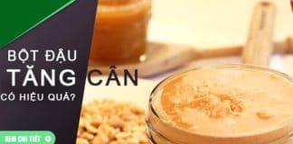 Uống bột đậu tăng cân có đúng hay không?